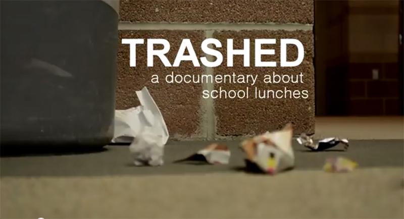Trashed%3A+A+Documentary+about+School+Lunches