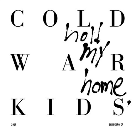 Cold War Kids -- Hold My Home REVIEW